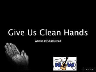 Give Us Clean Hands