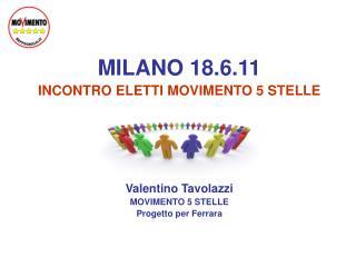 MILANO 18.6.11 INCONTRO ELETTI MOVIMENTO 5 STELLE Valentino Tavolazzi  MOVIMENTO 5 STELLE