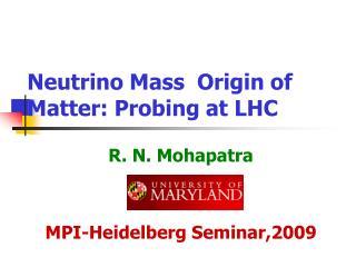Neutrino Mass  Origin of Matter: Probing at LHC