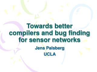 Towards better  compilers and bug finding for sensor networks