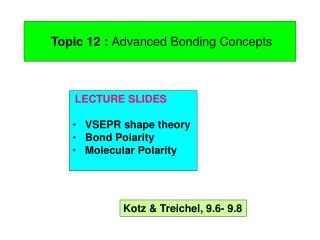 Topic 12 : Advanced Bonding Concepts