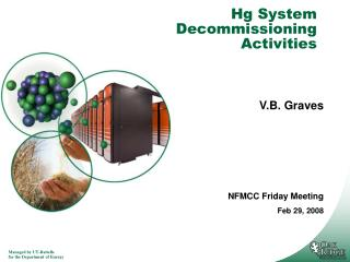 Hg System Decommissioning Activities