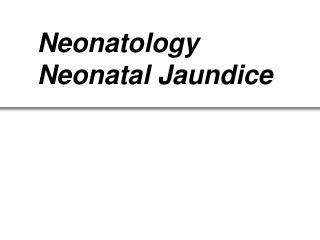 Neonatology Neonatal Jaundice