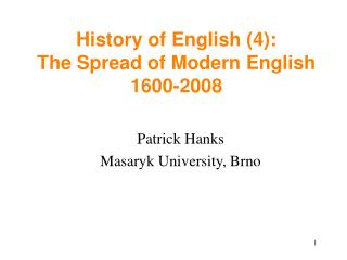 History of English (4): The Spread of Modern English  1600-2008