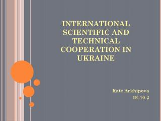 INTERNATIONAL SCIENTIFIC AND TECHNICAL COOPERATION IN UKRAINE