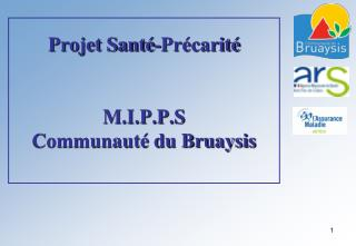 Projet Sant�-Pr�carit� M.I.P.P.S Communaut� du Bruaysis