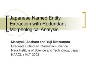 Japanese Named Entity Extraction with Redundant Morphological Analysis