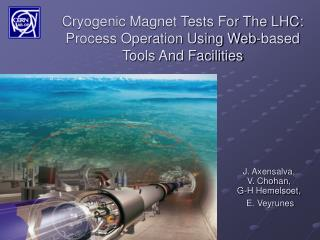 Cryogenic Magnet Tests For The LHC: Process Operation Using Web-based Tools And Facilities