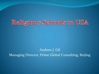 Andrew J. Gil Managing Director, Prime Global Consulting, Beijing