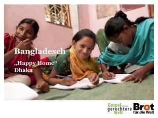 "Bangladesch ""Happy Home"" Dhaka"