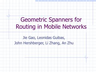 Geometric Spanners for Routing in Mobile Networks