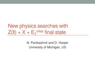 New physics searches with  Z(ll) + X + E T miss  final state