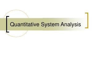 Quantitative System Analysis