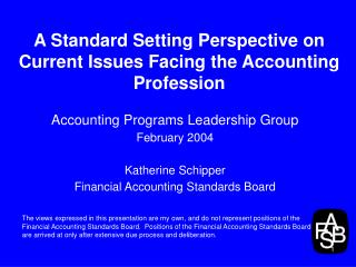 A Standard Setting Perspective on Current Issues Facing the Accounting Profession