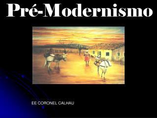 Pr�-Modernismo