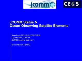 JCOMM Status & Ocean-Observing Satellite Elements