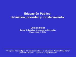 Educación Pública: definición, prioridad y fortalecimiento. Cristián Bellei