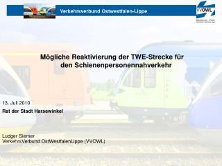 13. Juli 2010 Rat der Stadt Harsewinkel Ludger Siemer VerkehrsVerbund OstWestfalenLippe (VVOWL)