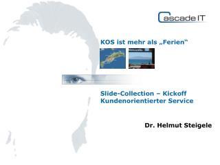 """KOS ist mehr als """"Ferien"""" Slide-Collection – Kickoff  Kundenorientierter Service"""