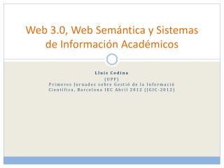 Web 3.0, Web Semántica y Sistemas de Información Académicos