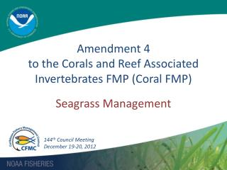 Amendment 4  to the Corals and Reef Associated Invertebrates FMP (Coral FMP)