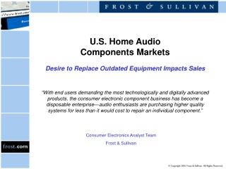U.S. Home Audio  Components Markets Desire to Replace Outdated Equipment Impacts Sales