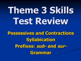 Theme 3 Skills Test Review