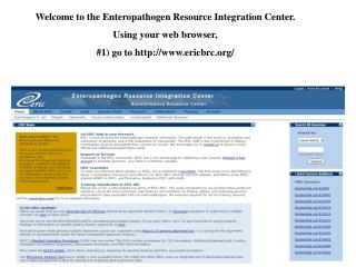 Welcome to the Enteropathogen Resource Integration Center.   Using your web browser,
