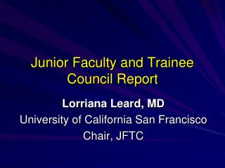 Junior Faculty and Trainee Council Report