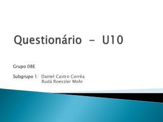 Questionário  -  U10