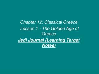 Chapter 12: Classical Greece  Lesson 1 - The Golden Age of Greece