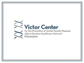 Victor Center for the Prevention of Jewish Genetic Diseases Genetic counseling and screenings