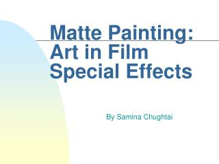 Matte Painting: Art in Film Special Effects