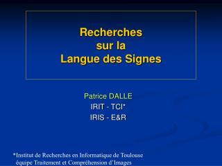 Recherches sur la  Langue des Signes