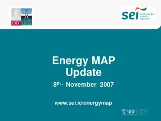 Energy MAP Update 8 th . November  2007