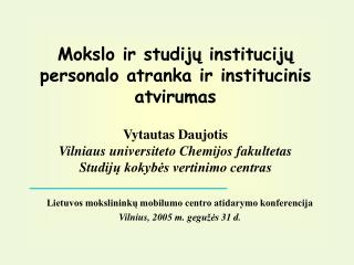 Lietuvos mokslininkų mobilumo centro atidarymo konferencija Vilnius,  200 5  m. gegužės  31  d.