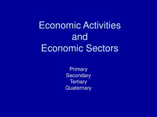 Economic Activities and  Economic Sectors