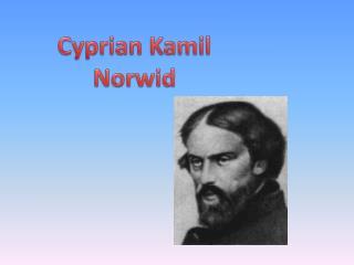 Cyprian  K amil  N orwid