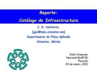 Reporte: Cat�logo de Infraestructura