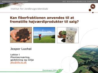 Kan fiberfraktionen anvendes til at fremstille højværdiprodukter til salg?