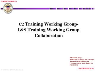 C2  Training Working Group- I&S Training Working Group Collaboration