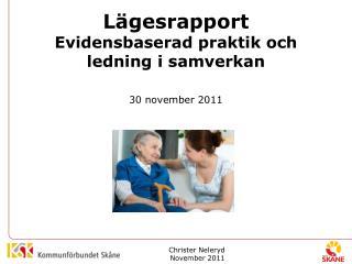 Lägesrapport  Evidensbaserad praktik och ledning i samverkan 30 november 2011