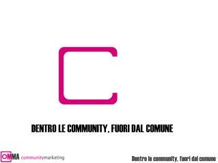 DENTRO LE COMMUNITY, FUORI DAL COMUNE