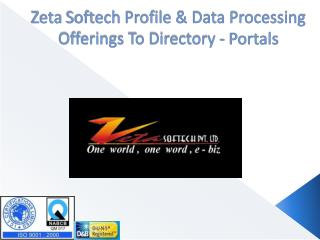 Zeta  Softech  Profile & Data Processing Offerings To Directory - Portals