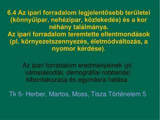 Az ipari forradalom előfeltételei és az ipari forradalom fogalma Tk. III.54. old.