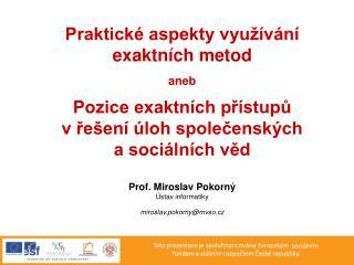 Praktické aspekty využívání  exaktních metod aneb Pozice exaktních přístupů