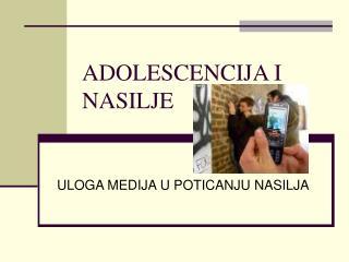 ADOLESCENCIJA I NASILJE