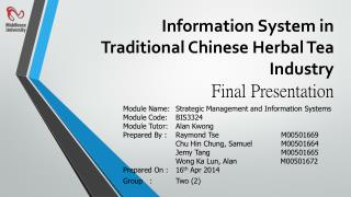 Information System in Traditional Chinese Herbal Tea Industry Final Presentation