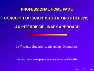 PROFESSIONAL HOME PAGE  CONCEPT FOR SCIENTISTS AND INSTITUTIONS:  AN INTERDISCIPLINARY APPROACH