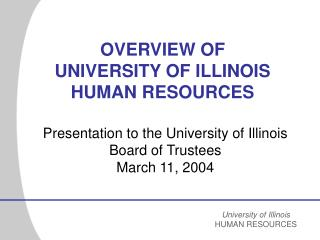 OVERVIEW OF  UNIVERSITY OF ILLINOIS HUMAN RESOURCES